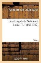 Les emigres de Saone-et-Loire. T. I