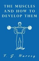 The Muscles and How to Develop Them