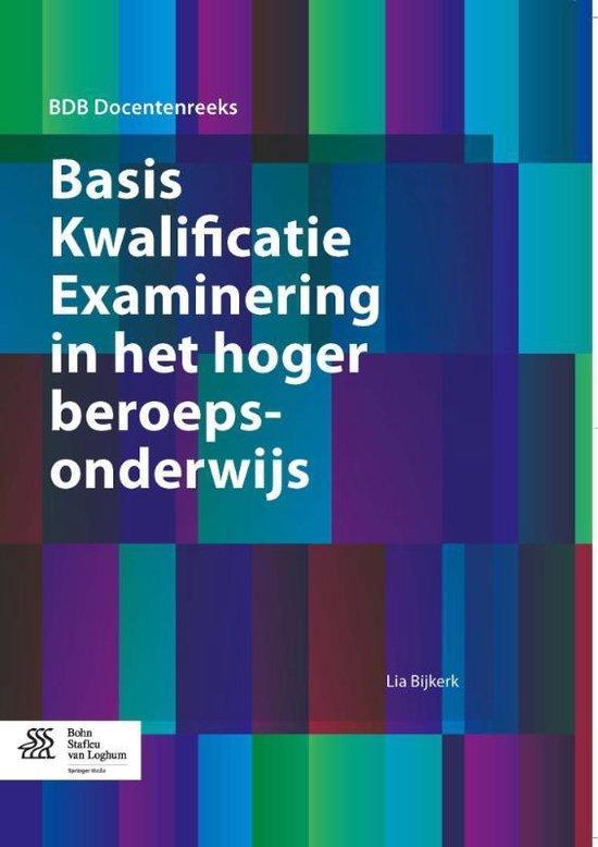 BDB Docentenreeks - Basis Kwalificatie Examinering in het hoger beroepsonderwijs - Lia Bijkerk |