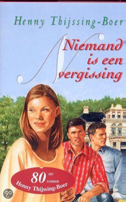 Niemand Is Een Vergissing - Henny Thijssing-Boer pdf epub