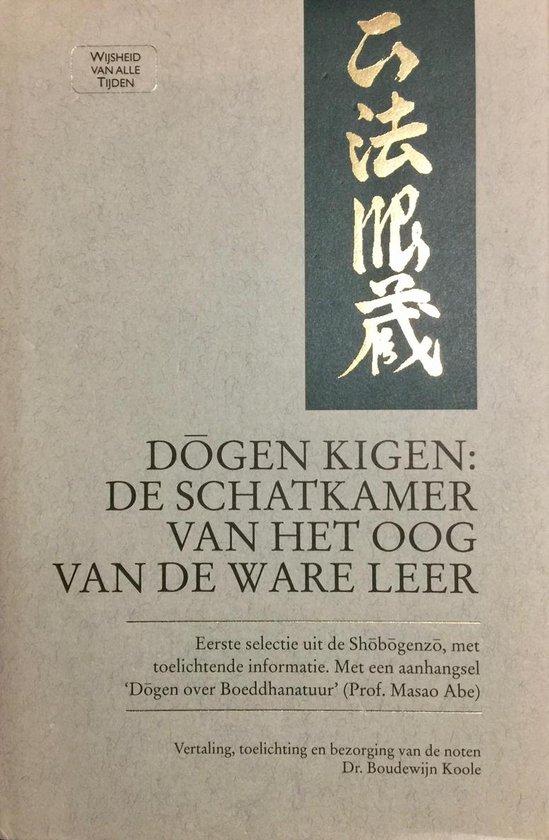 Dogen Kigen: de schatkamer van het oog van de ware leer - Dogen | Fthsonline.com