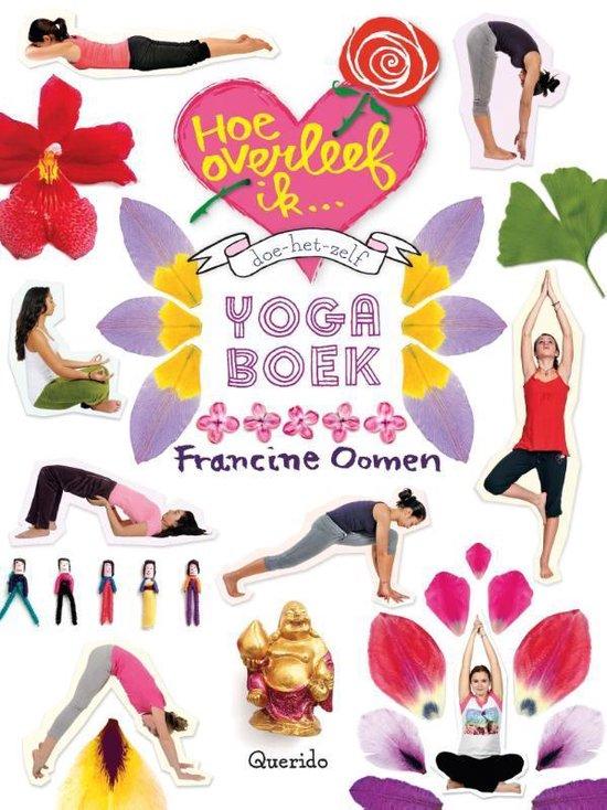 Boek cover Hoe overleef ik - Doe-het-zelf yogaboek van Francine Oomen