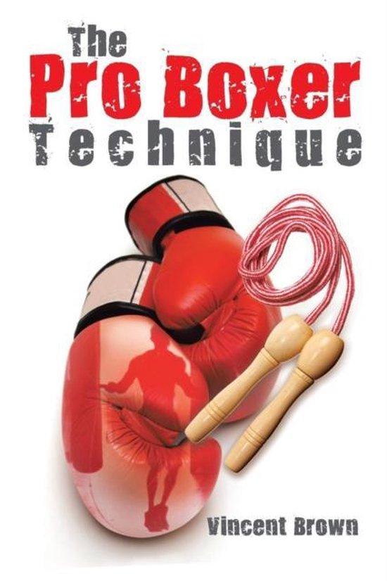 The Pro Boxer Technique