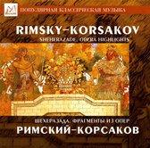 Rimsky-Korsakov: Sheherazade; Opera Highlights