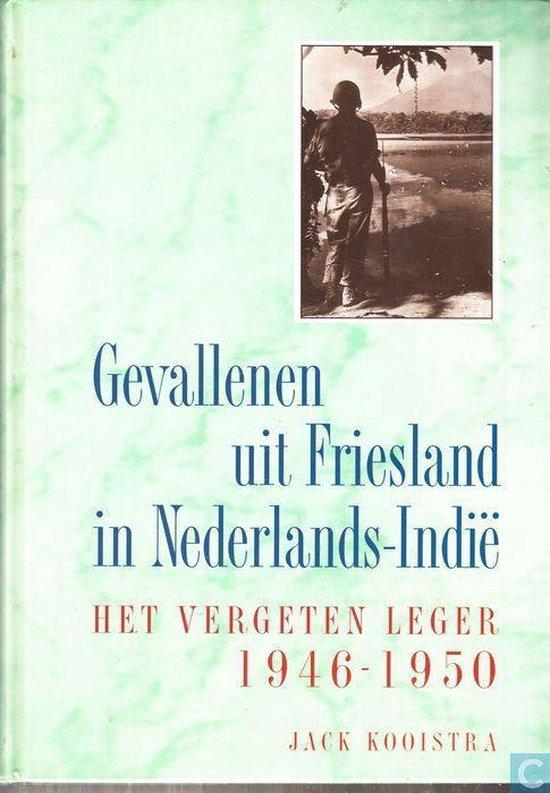Gevallenen uit Friesland in Nederlands-Indie - J. Kooistra |