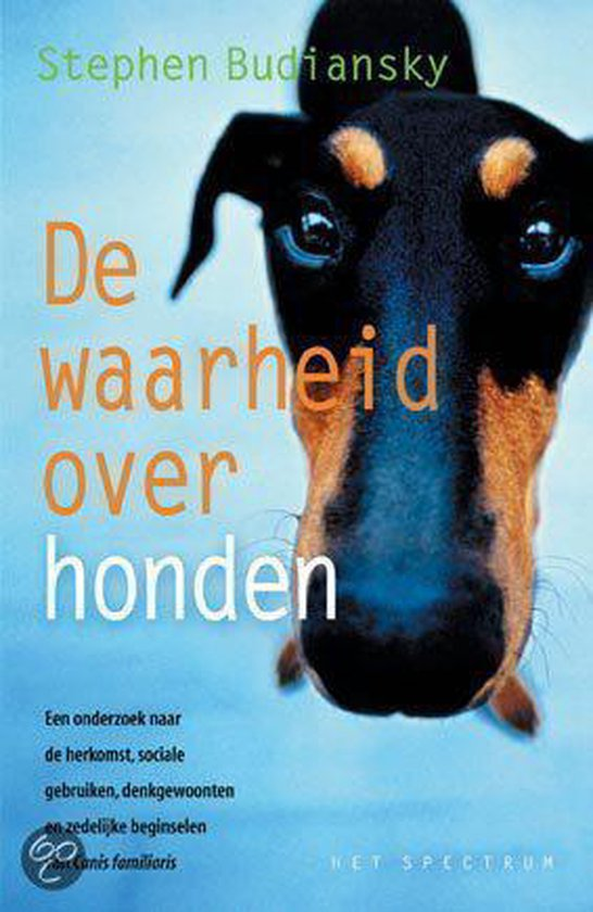 De Waarheid Over Honden - Stephen Budiansky |