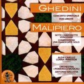 Ghedini: Concerto Spirituale due Liriche; Malipiero: Sette Canzonette Veneziane; Composizioni per Pianoforte Solo