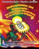 Weihnachtsfeier und Krippenspiel - Das Lieder-Spiele-Mitmach-Buch fur die Zeit kurz vor Heiligabend