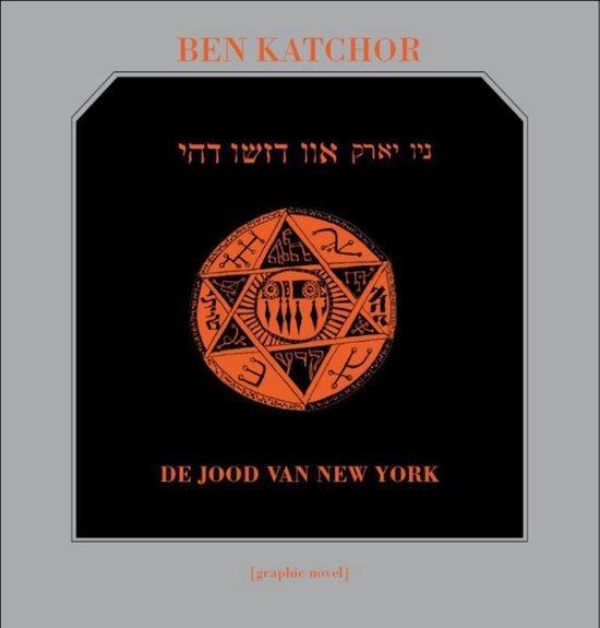 De Jood Van New York - B. Katchor |