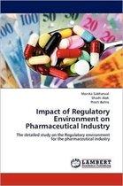 Impact of Regulatory Environment on Pharmaceutical Industry
