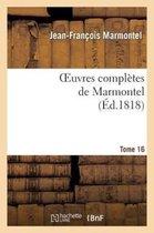 Oeuvres Compl tes de Marmontel. Tome 16 Grammaire Et Logique