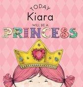 Today Kiara Will Be a Princess