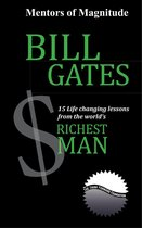 Bill Gates: 15 Life Changing Lessons From the World's Richest Man