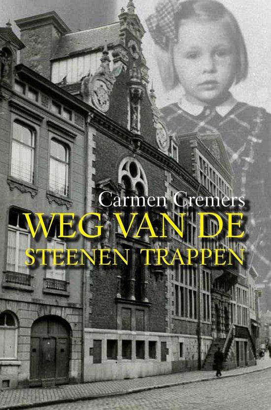 Weg van de steenen trappen - Carmen Cremers | Fthsonline.com