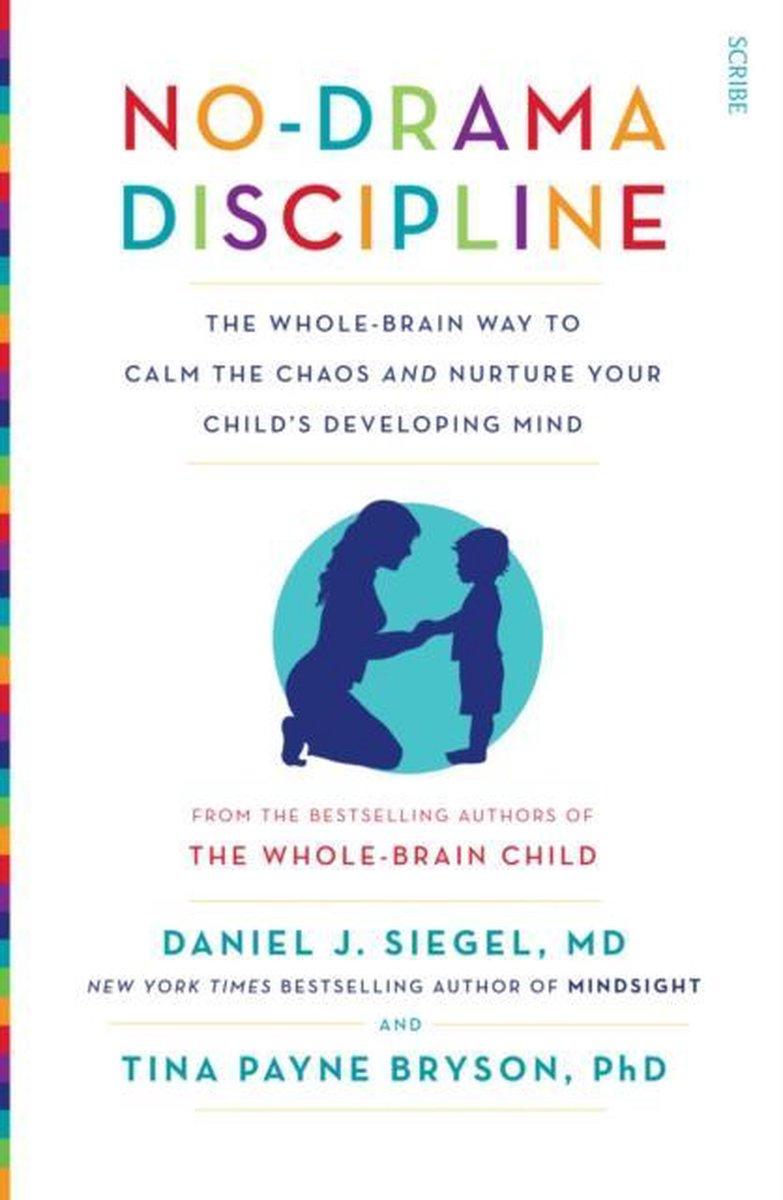 No-Drama Discipline - Daniel J. Siegel