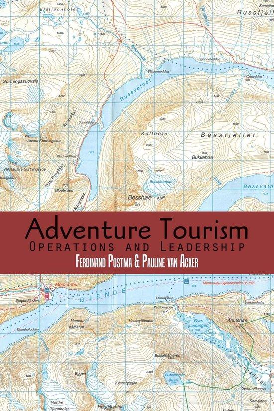Adventure Tourism Operations and Leadership - Ferdinand Postma and Pauline van Acker   Fthsonline.com