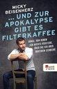 ... und zur Apokalypse gibt es Filterkaffee