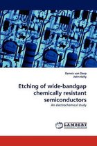 Etching of Wide-Bandgap Chemically Resistant Semiconductors