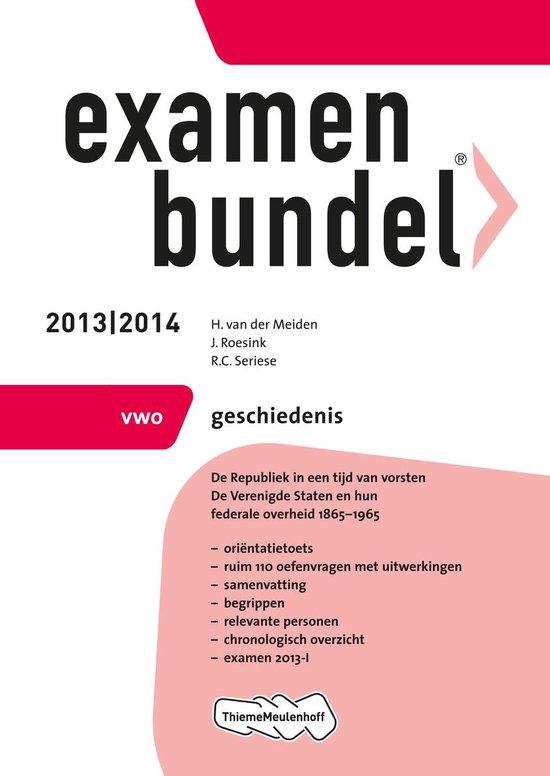 Examenbundel - 2013/2014 VWO Geschiedenis - H. van der Meiden  