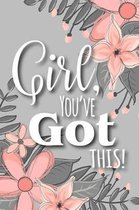 Girl, You've Got This!