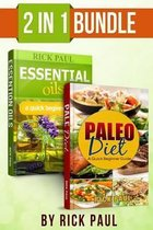Paleo Diet and Essential Oils Bundle Quick Beginner Guide