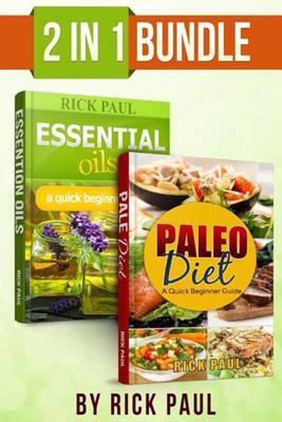 Paleo Diet and Essential oils bundle quick beginner guide