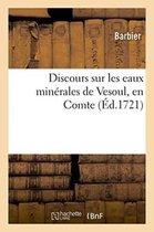 Discours Sur Les Eaux Min�rales de Vesoul, En Comte