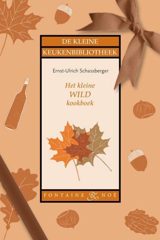 Het Kleine Wildkookboek - Ernst-Uhlrich Schassberger |