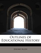 Outlines of Educational History