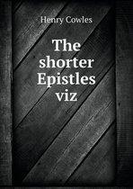 The Shorter Epistles Viz