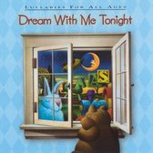 Dream with Me Tonight: Lullabies for All Ages
