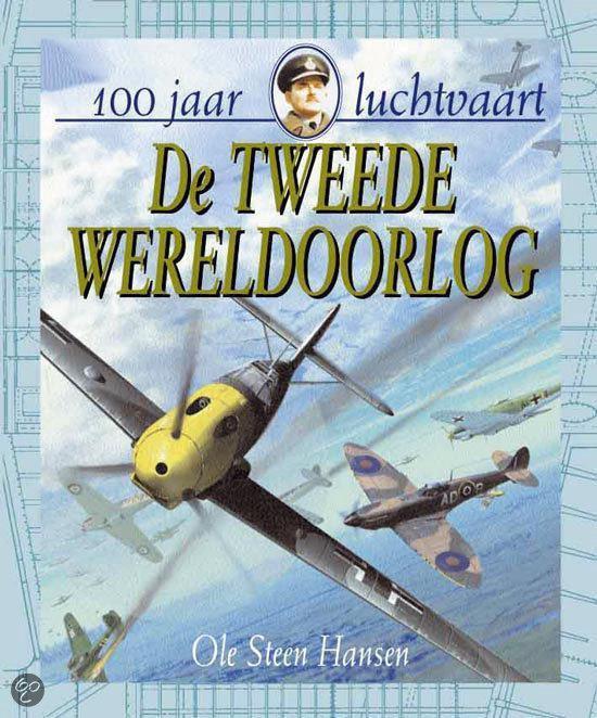 De Tweede Wereldoorlog - Ole Steen Hansen |
