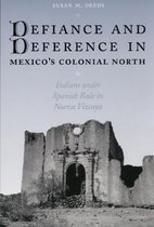 Defiance and Deference in Mexico's Colonial North