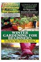Container Gardening for Beginners & the Ultimate Guide to Raised Bed Gardening for Beginners & Winter Gardening for Beginners