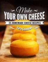 Make Your Own Cheese