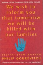 Omslag We Wish to Inform You That Tomorrow We Will be Killed with Our Families