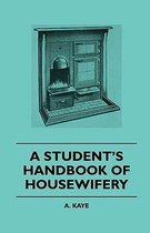 A Student's Handbook Of Housewifery