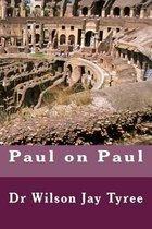 Boek cover Paul on Paul van Dr Wilson Jay Tyree
