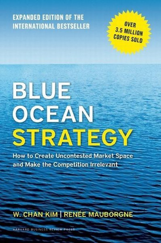 Blue Ocean Strategy (Expanded Edn)