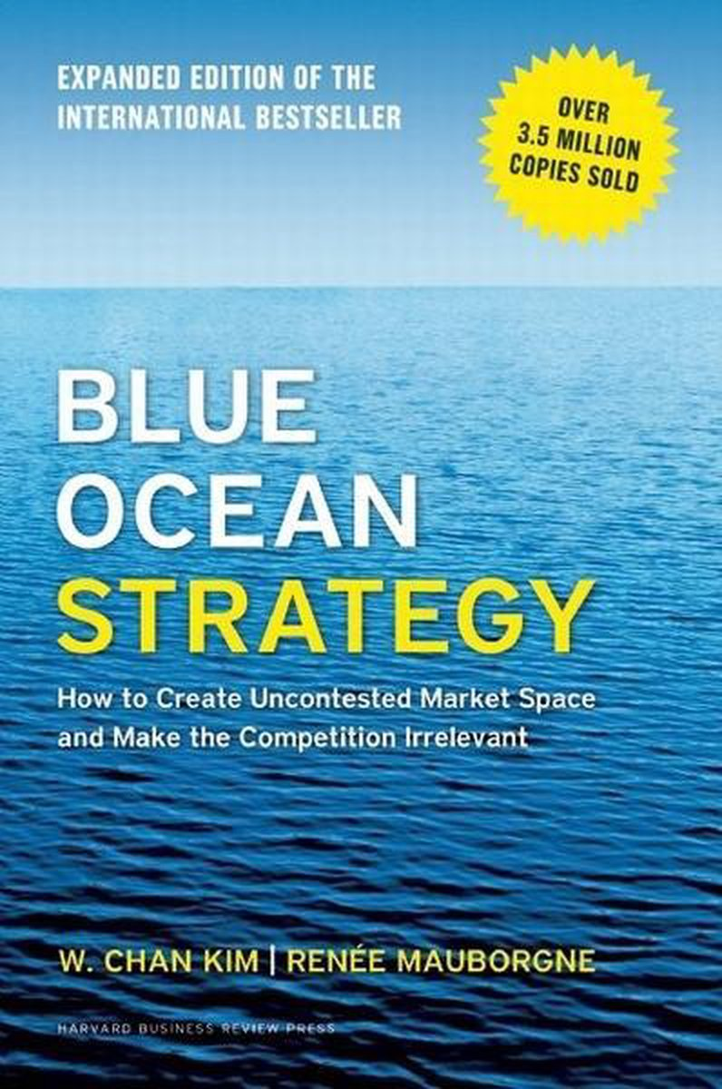 Blue Ocean Strategy (Expanded Edn) - W. Chan Kim