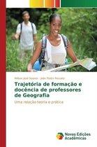 Trajetoria de Formacao E Docencia de Professores de Geografia