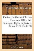 Oraison funebre de Charles-Emmanuel III, roi de Sardaigne. Eglise de Paris, le 25 mai 1773