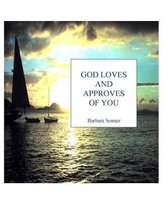 God Loves And Approves of You