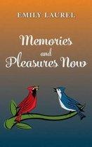 Memories and Pleasures Now