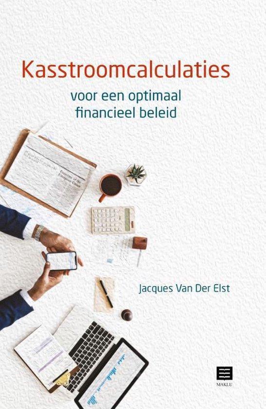 Kasstroomcalculaties voor een optimaal financieel beleid - Jacques van der Elst pdf epub
