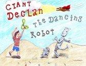 Giant Declan & the Dancing Robot