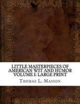 Little Masterpieces of American Wit and Humor Volume I