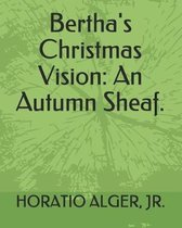 Bertha's Christmas Vision