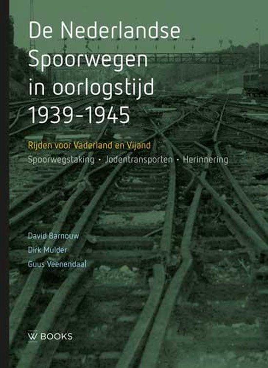 De Nederlandse Spoorwegen in oorlogstijd 1939-1945