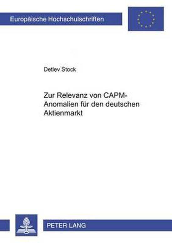 Zur Relevanz Von Capm-Anomalien Fuer Den Deutschen Aktienmarkt